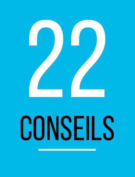 22 Conseils